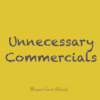 Unnecessary Commercials