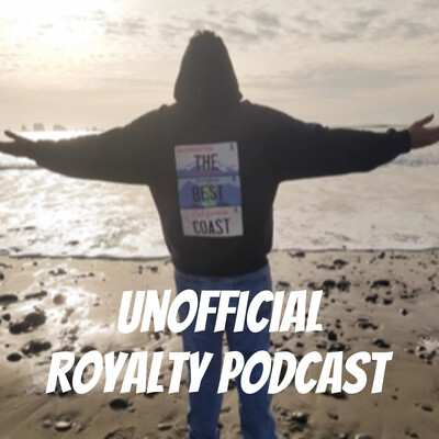 Unofficial Royalty Podcast