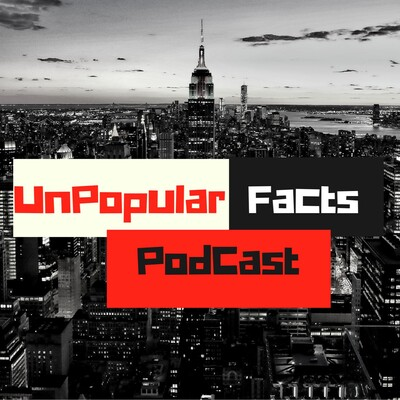 Unpopular Facts Podcast