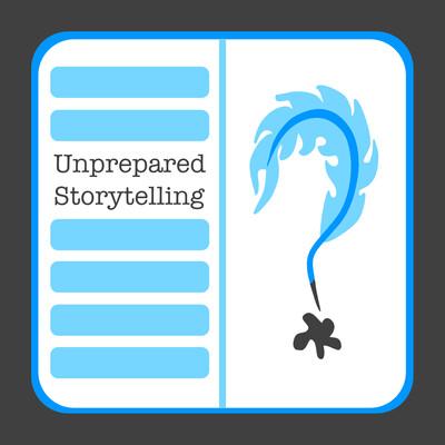 Unprepared Storytelling
