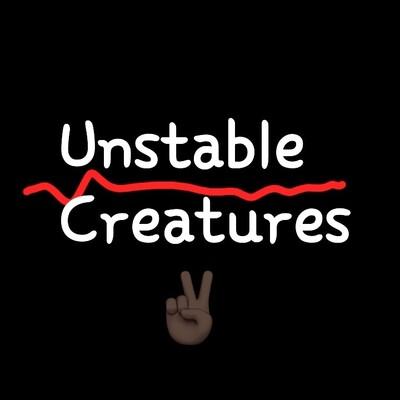 Unstable Creatures