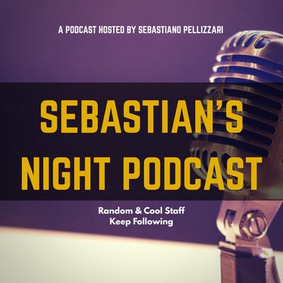 Sebastian's Night Podcast