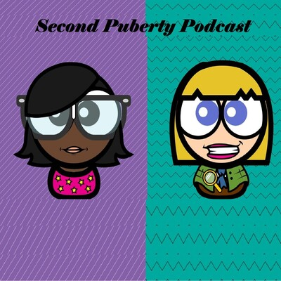 Second Puberty Podcast