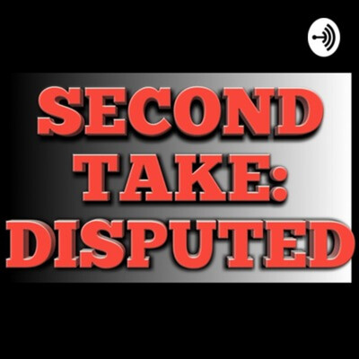 Second Take: Disputed