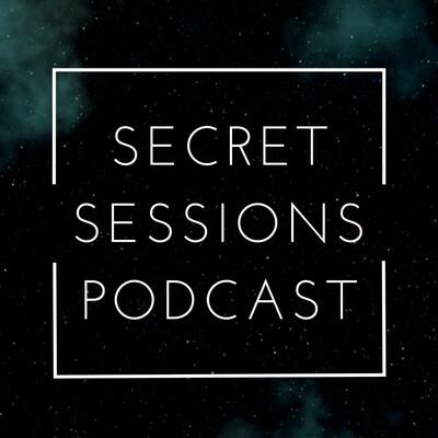 Secret Sessions Podcast