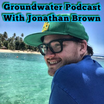 Groundwater Podcast with Jonathan Brown