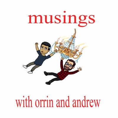 Musings With Orrin and Andrew
