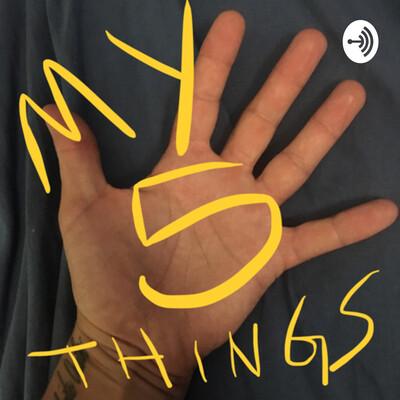 My 5 Things
