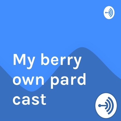 My berry own pard cast
