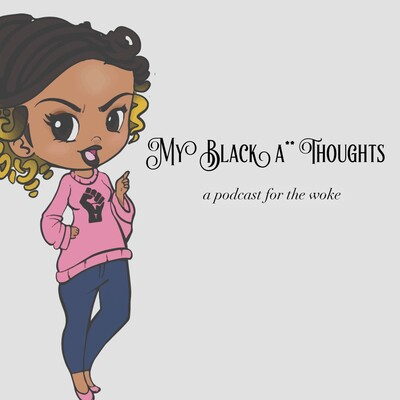 MY BLACK A** THOUGHTS