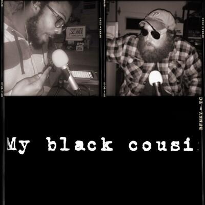 My Black Cousin