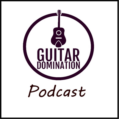 Guitar Domination - The Podcast