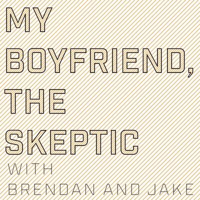 My Boyfriend, The Skeptic