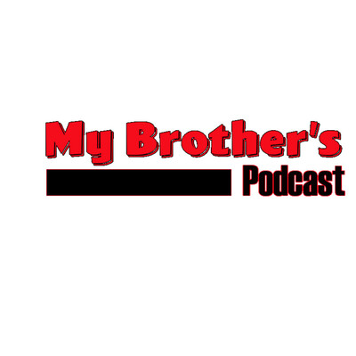 My Brother's Podcast