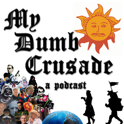 My Dumb Crusade: A weekly show with stories, discussion, rants, and commentary on all the things.