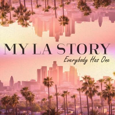 My LA Story Podcast