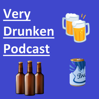 Very Drunken Podcast