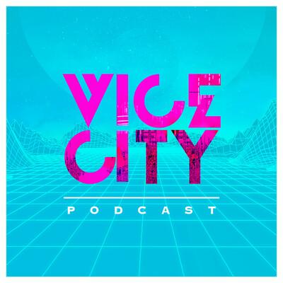 Vice City Podcast