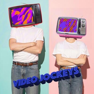 Video Jockeys