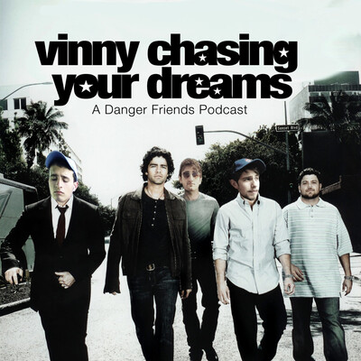 Vinny Chasing Your Dreams