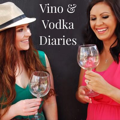 Vino & Vodka Diaries