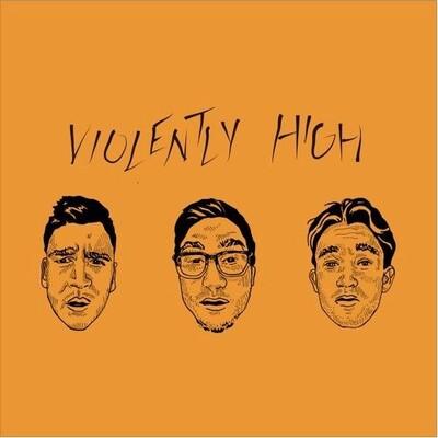 Violently High