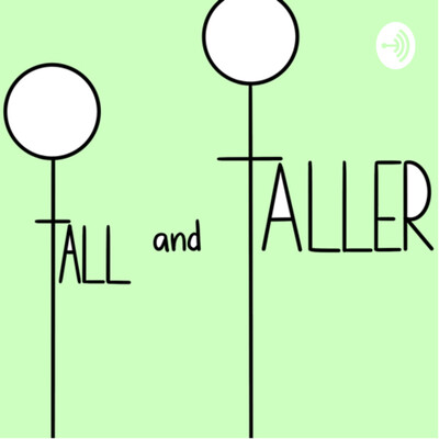 Tall and Taller