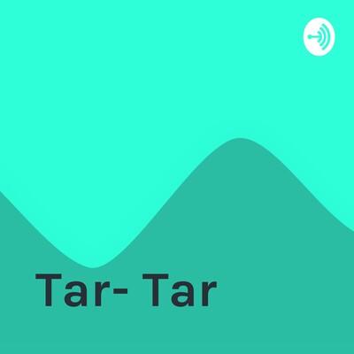Tar- Tar