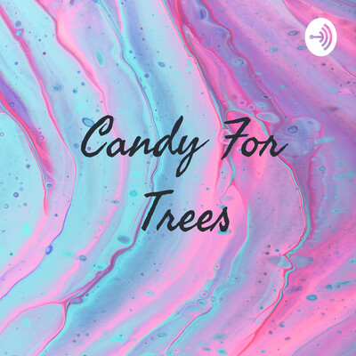 Candy For Trees
