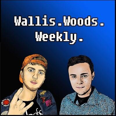Wallis Woods Weekly
