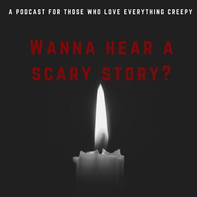 Wanna Hear A Scary Story?