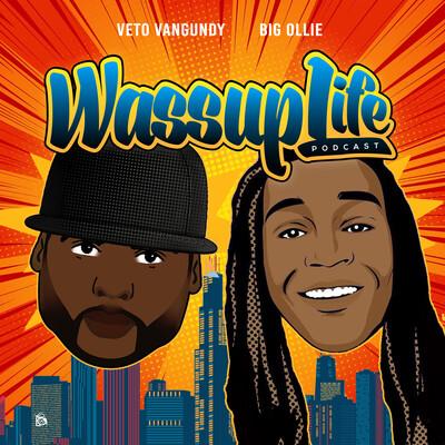 Wassup Life Podcast
