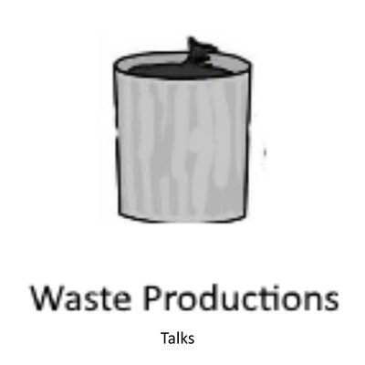 Waste Productions Talks