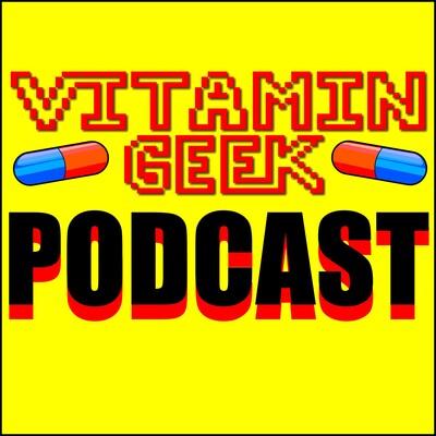 Vitamin Geek Podcast