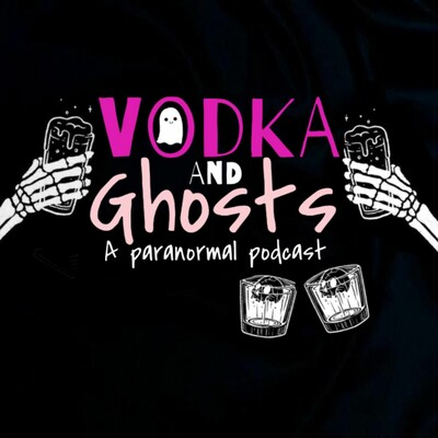 Vodka And Ghosts Podcast