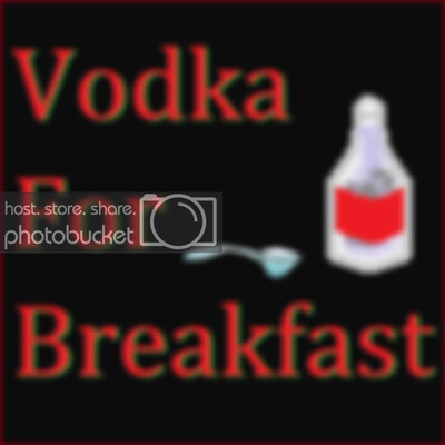 Vodka For Breakfast