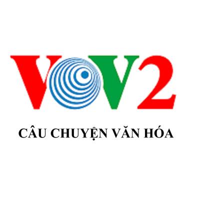 VOV - Câu chuyện văn hóa