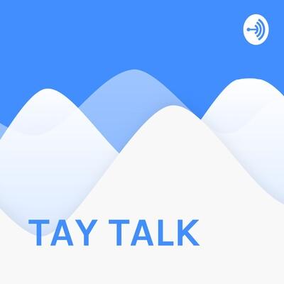 TAY TALK
