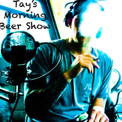 Tay's Morning Beer Show
