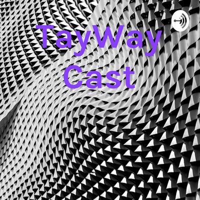 TayWay Cast