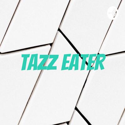 Tazz Eater