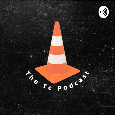 The Tc Podcast
