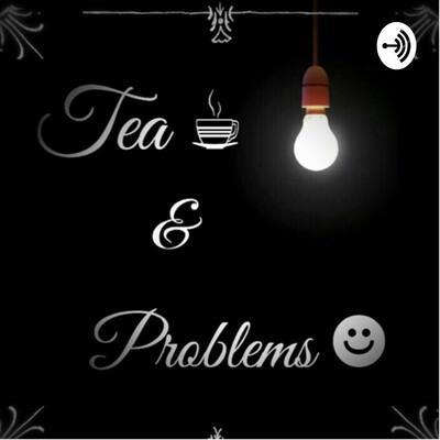 Tea and problems