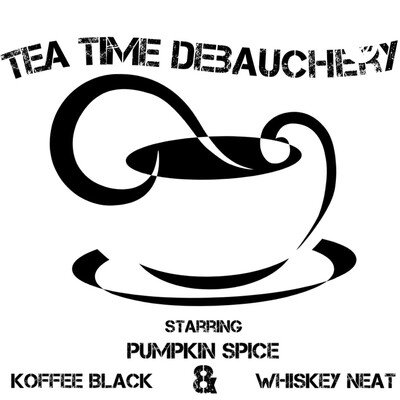 Tea Time Debauchery