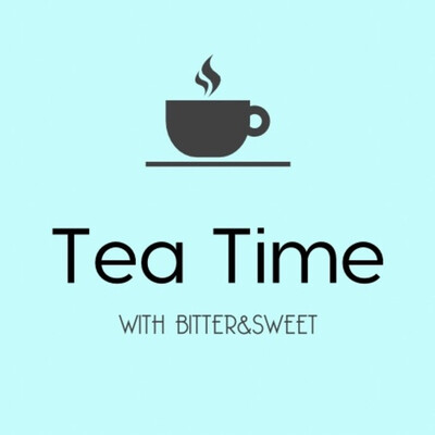 Tea Time with Bitter&Sweet