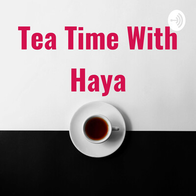 Tea Time With Haya