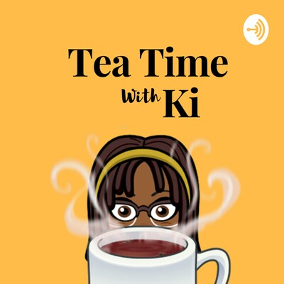 Tea Time With Ki