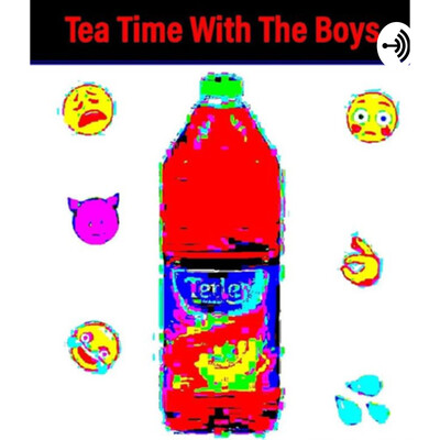 Tea Time With The Boys