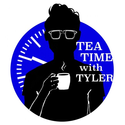 Tea Time With Tyler