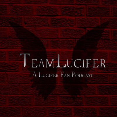 Team Lucifer Podcast
